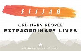 Elijah: Ordinary People, Extraordinary Lives