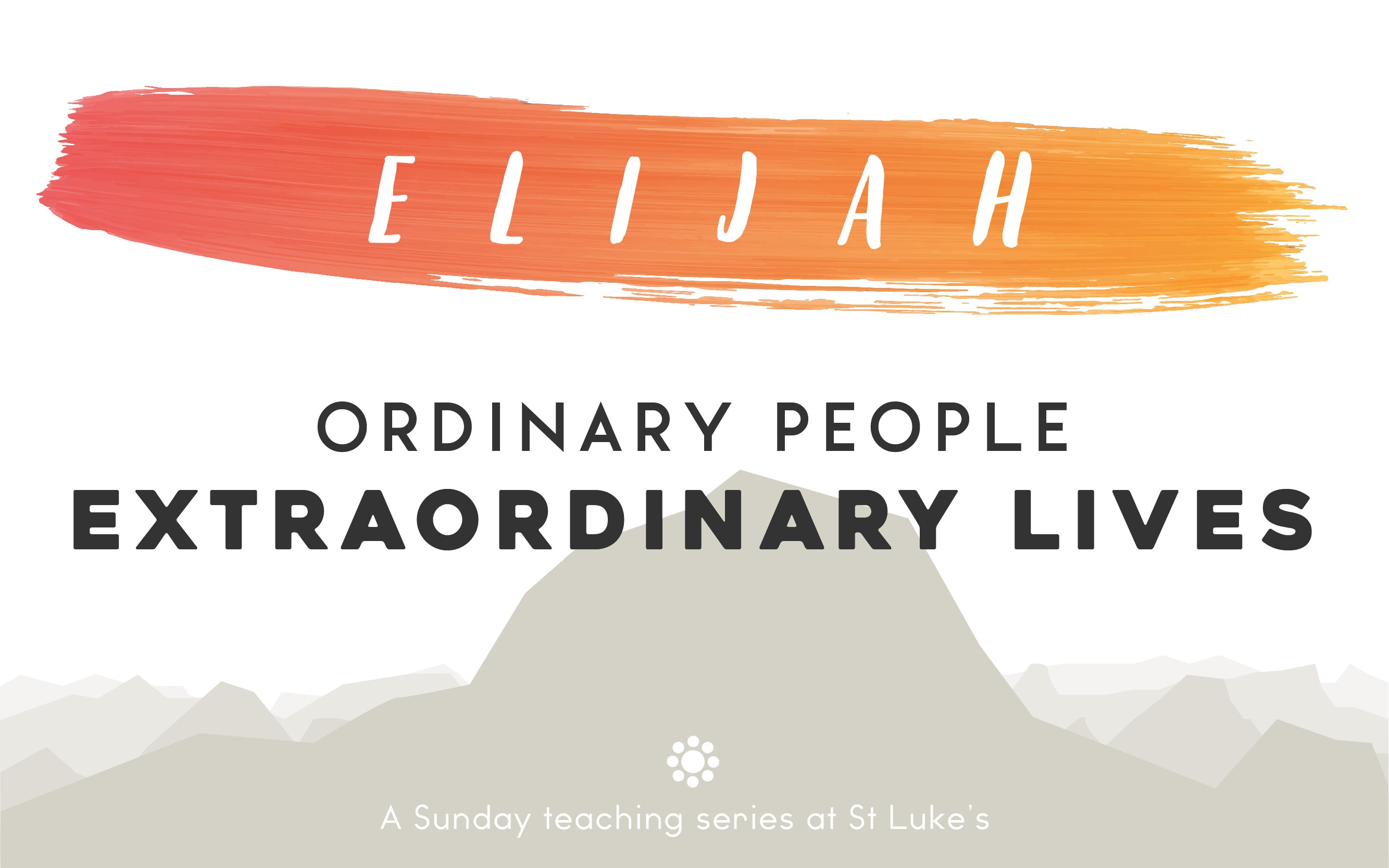 Elijah: Ordinary People, Extraordinary Lives