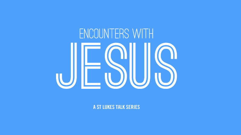 Encounters with Jesus Series