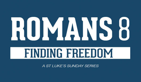 Romans 8: Finding Freedom Series